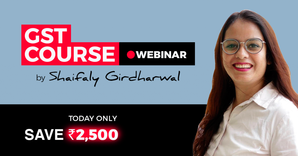 Last day to Save - INR 2,500 on GST Course