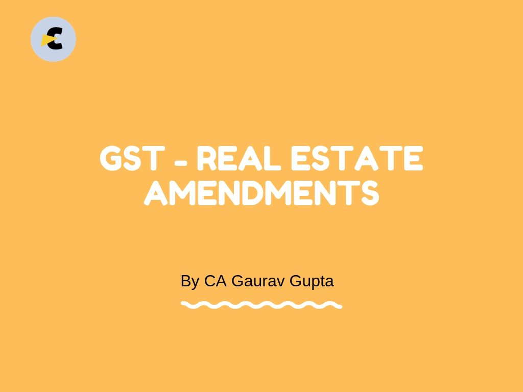 gst real estate amendments