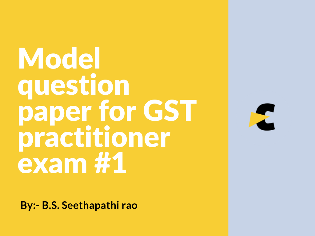 Model question paper for GST practitioner Exam