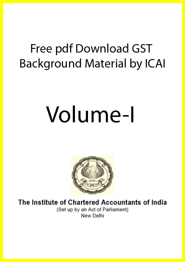 free pdf download gst background material by ICAI Volume 1