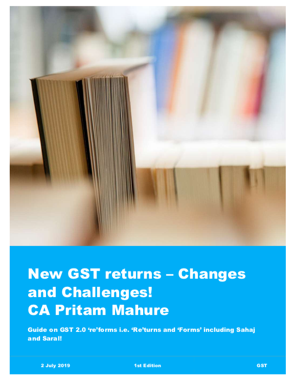New GST Returns - Changes and Challenges - 2 July 2019 - CA Pritam Mahure (page 1 of 117) 2019-07-02 14-30-32