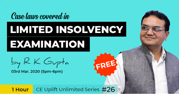 Join our free webinar on 3rd March (5 PM-6 PM) on Case Laws Covered in Limited Insolvency Examination by CA RK Gupta