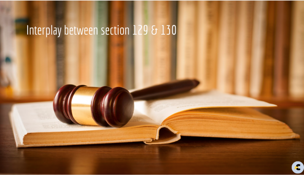 Interplay of Section 129 & 130 of CGST Act