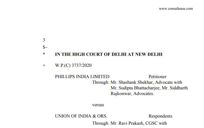 Delhi HC in the case of Phillips India Ltd. Versus UOI