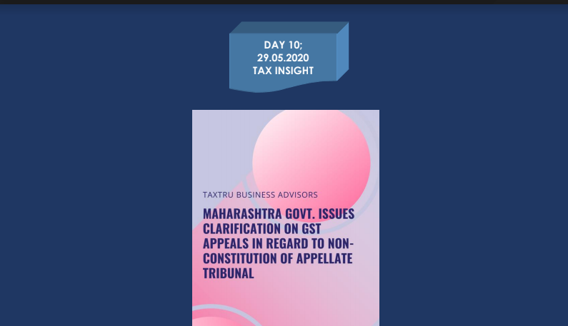 Maharashtra Govt. Issues Clarification on GST Appeals in regard to Non-Constitution of Appellate Tribunal