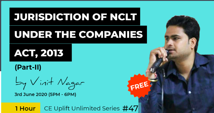 Join our free webinar on 3rd June (5 PM- 6 PM) on Jurisdiction of NCLT under the Companies Act, 2013-2 by PCS Vinit Nagar