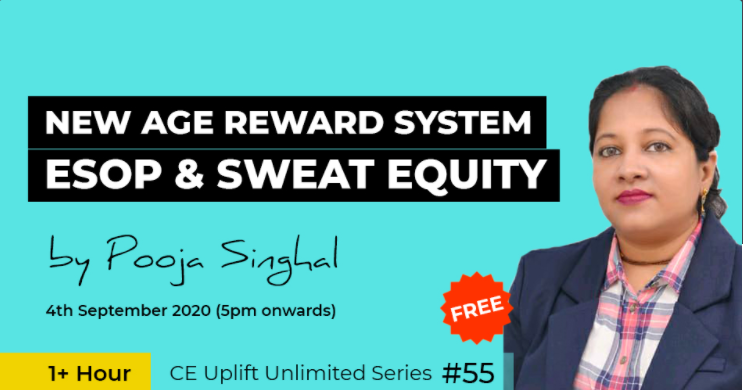 Join our free webinar on 4th Sept (5 PM Onwards) on New Age Reward System: ESOP & SWEAT Equity by Pooja Singhal