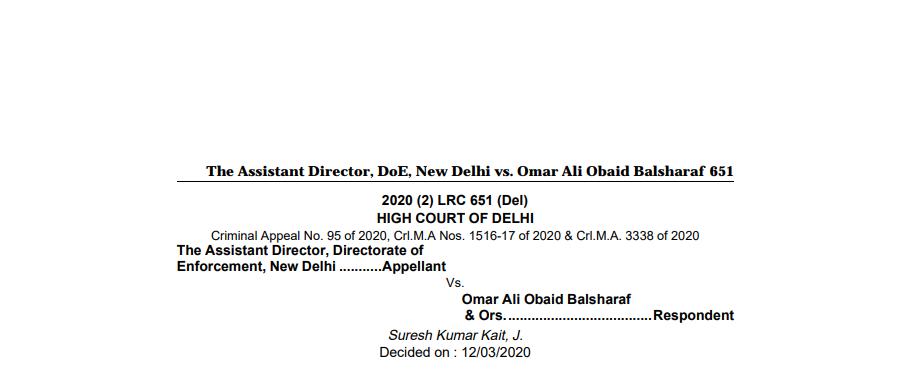 Delhi HC in the case of The Assistant Director, Directorate of Enforcement Versus Omar Ali Obaid Balsharaf.