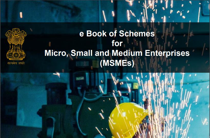 e Book of Schemes for Micro, Small and Medium Enterprises (MSMEs)