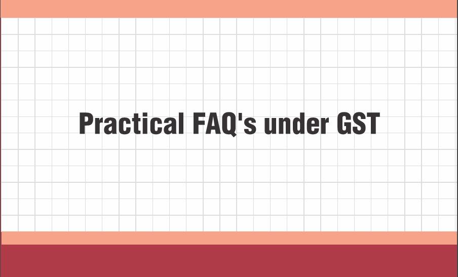 Practical FAQ's under GST: ICAI.