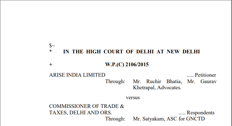 Delhi HC in the case of Arise India Limited Versus Commissioner of Trade & Taxes