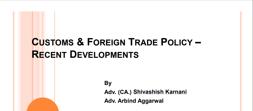 Customs & Foreign Trade Policy – Recent Developments