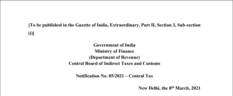 Notification No. 05/2021 – Central Tax.