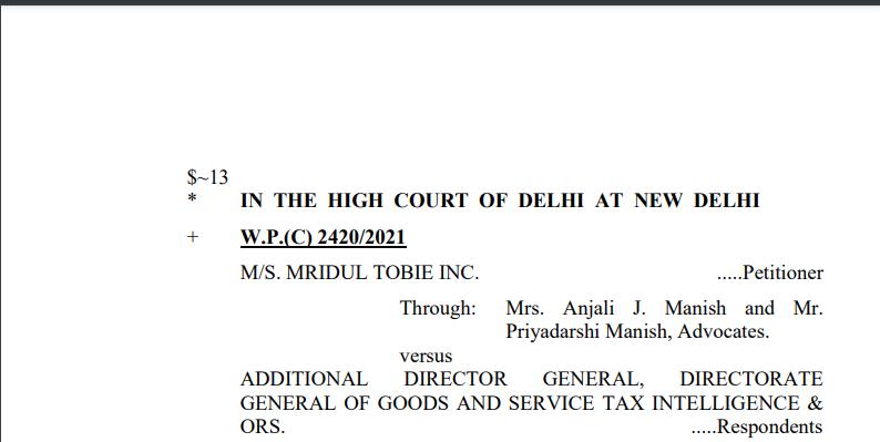 Delhi HC in the case of M/s. Mridul Tobie Inc.
