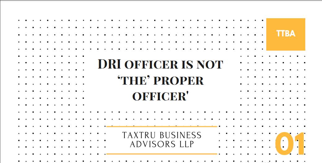 DRI Officer Is Not 'The' Proper Officer'