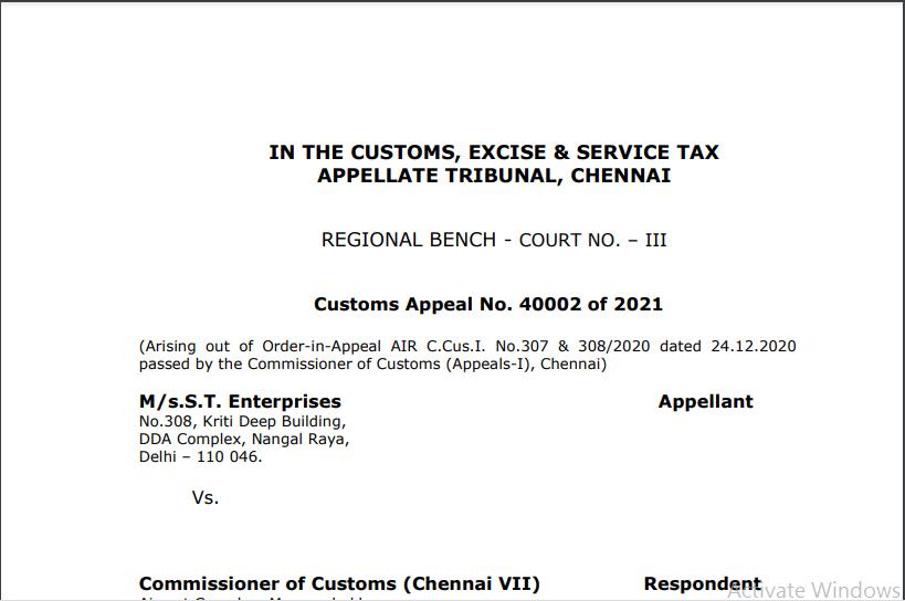 CESTAT Chennai in the case of M/s.S.T. Enterprises Versus Commissioner of Customs.