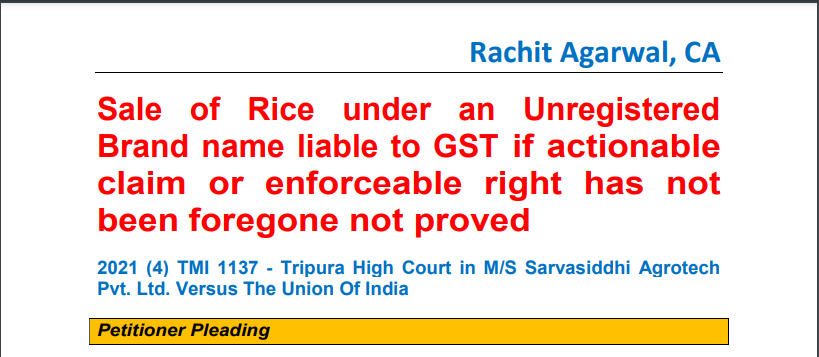 Sale of Rice under an Unregistered Brand name liable to GST if actionable claim or enforceable right has not been foregone not proved