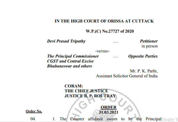 Orissa HC in the case of Devi Prasad Tripathy V/s. The Principal Commissioner of CGST