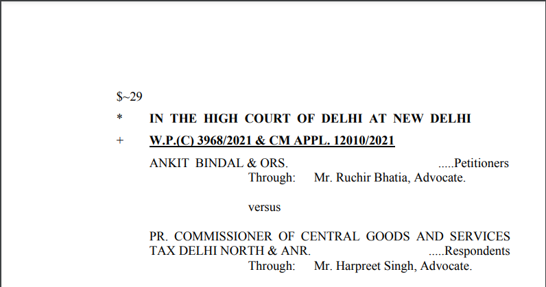 Delhi HC in the case of Ankit Bindal Versus Pr. Commissioner of Central Goods And Services Tax.
