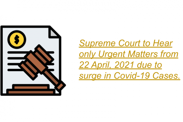 Supreme Court to Hear only Urgent Matters from 22 April, 2021 due to surge in Covid-19 Cases.