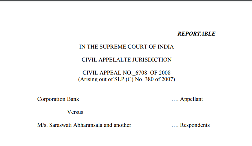 Supreme Court in the case of Corporation Bank Versus M/s. Saraswati Abharansala