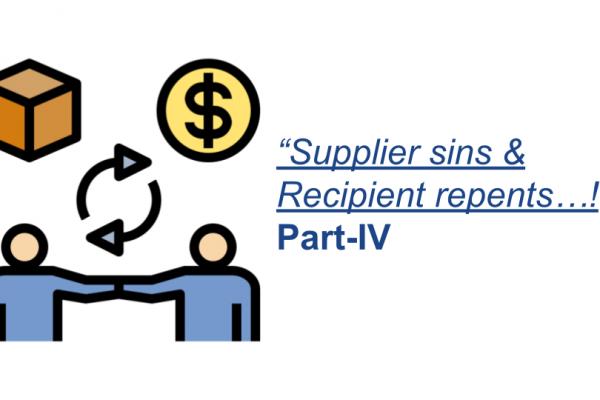 """Supplier sins & Recipient repents…! Part-IV"