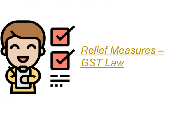 Relief Measures – GST Law