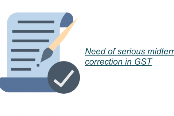 Need for a Serious Midterm Correction in GST.