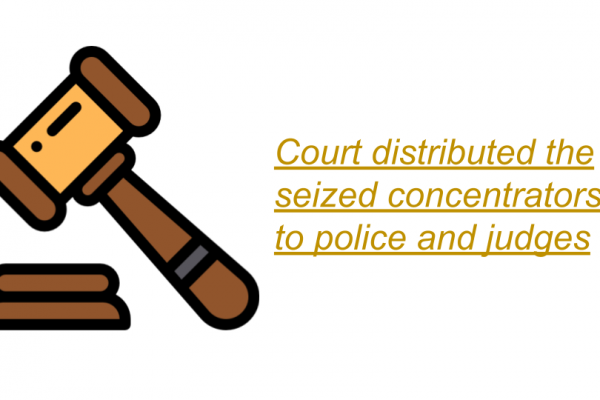 Court distributed the seized concentrators to police and judges