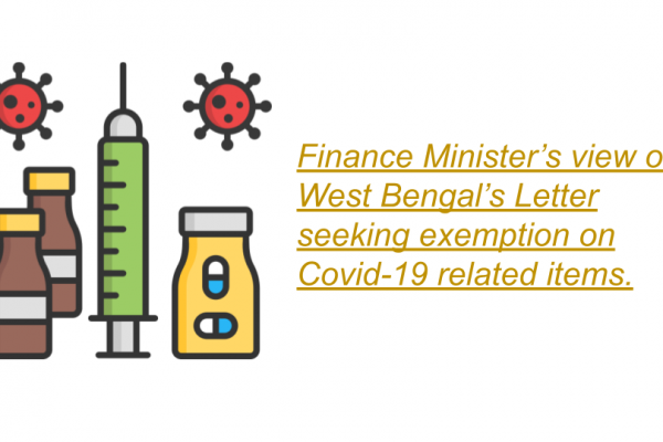 Finance Minister's view on West Bengal's Letter seeking exemption on Covid-19 related items.
