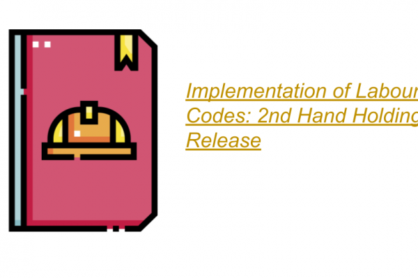 Implementation of Labour Codes: 2nd Handholding Release