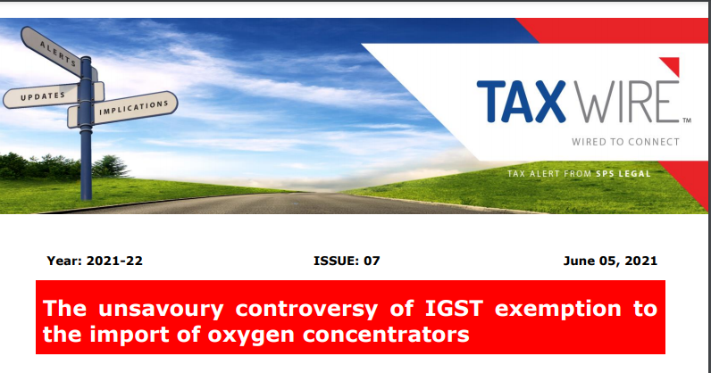 The unsavoury controversy of IGST exemption to the import of oxygen concentrators
