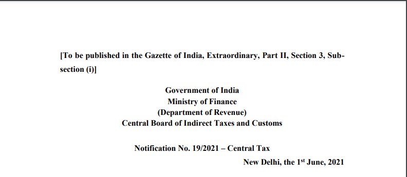 Notification No. 19/2021 – Central Tax.