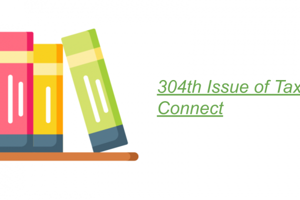 304th Issue of Tax Connect