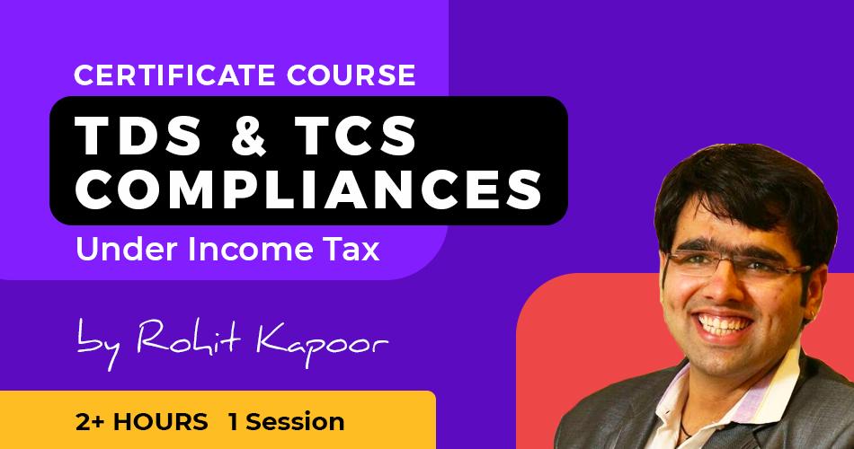 TDS & TCS Compliances under Income Tax