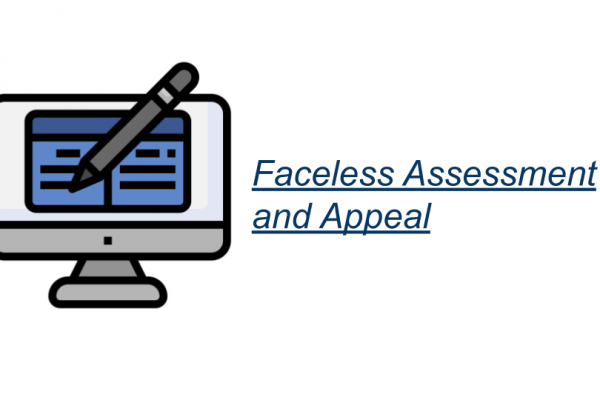 Faceless Assessment and Appeal
