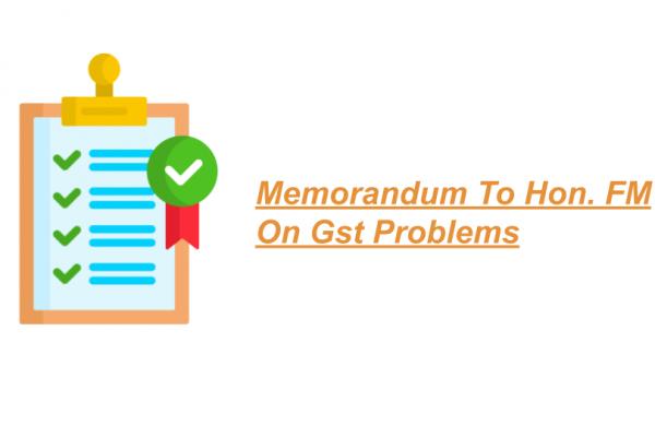 Memorandum To Hon. FM On Gst Problems