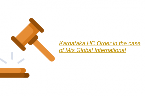 Karnataka HC Order in the case of M/s Global International