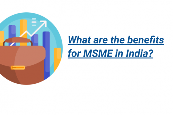What are the benefits for MSME in India?