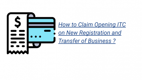 How to Claim Opening ITC on New Registration and Transfer of Business?