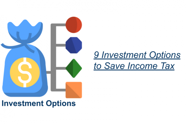 9 Investment Options to Save Income Tax