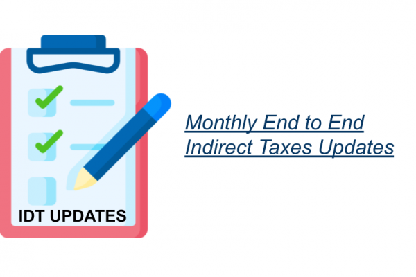 Monthly End to End Indirect Taxes Updates