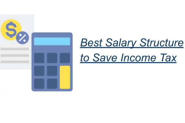 Best Salary Structure to Save Income Tax