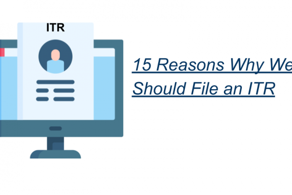 15 Reasons Why We Should File an ITR