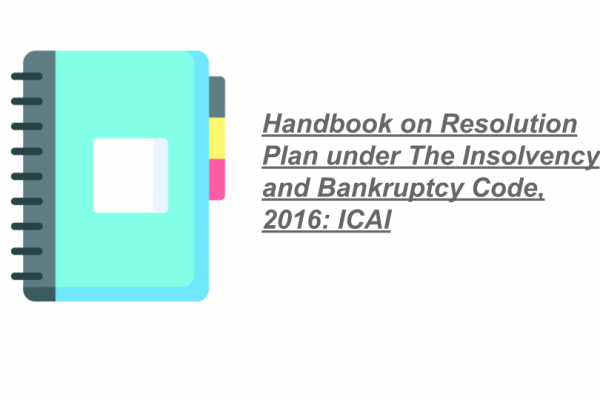 Handbook on Resolution Plan under The Insolvency and Bankruptcy Code, 2016: ICAI