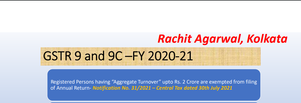 GSTR 9 and 9C –FY 2020-21.