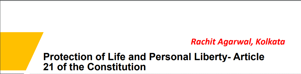 Protection of Life and Personal Liberty- Article 21 of the Constitution
