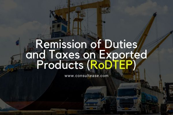 Remission of Duties and Taxes on Exported Products (RoDTEP)
