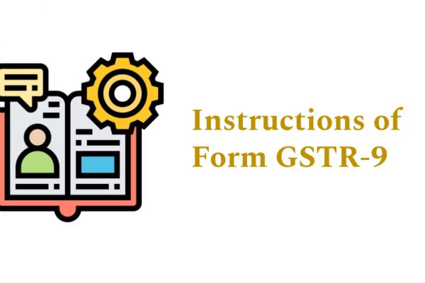 Instructions of Form GSTR-9