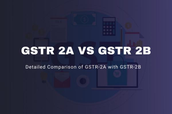 gstr 2a vs gstr 2b – detailed comparison of gstr-2a with gstr-2b